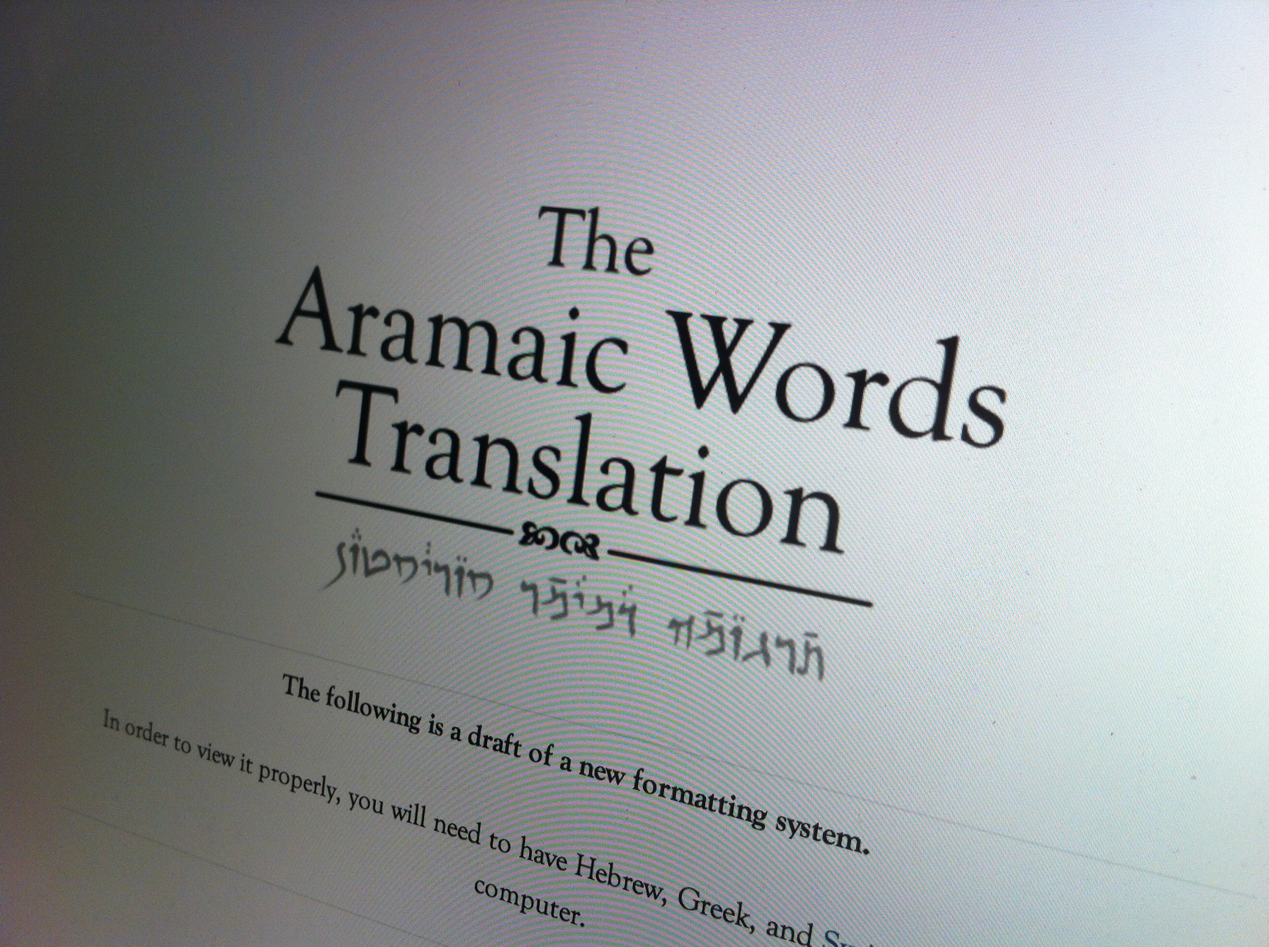 aramaean aramaic background collected essay new semitic testament wandering New testament scholars have for years translated the greek ebraios into aramaic when it appears in the nt instead of hebrew they do this because the prevailing theory for many years was that hebrew was only used by religious people and scholars.